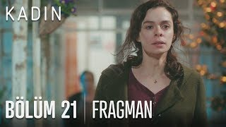 Kadın 21 bölüm fragman