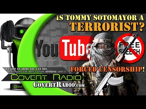 Is Tommy Sotomayor Nothing But a Digital Terrorist? Helping to Force Censorship?