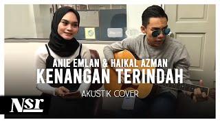 HAIKAL AZMAN & ANIE EMLAN - KENANGAN TERINDAH (AKUSTIK COVER)