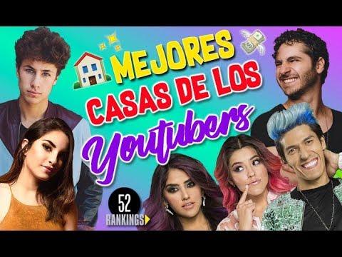 ¡LAS CASAS MÁS COOL DE LOS YOUTUBERS! :O - 52 Rankings