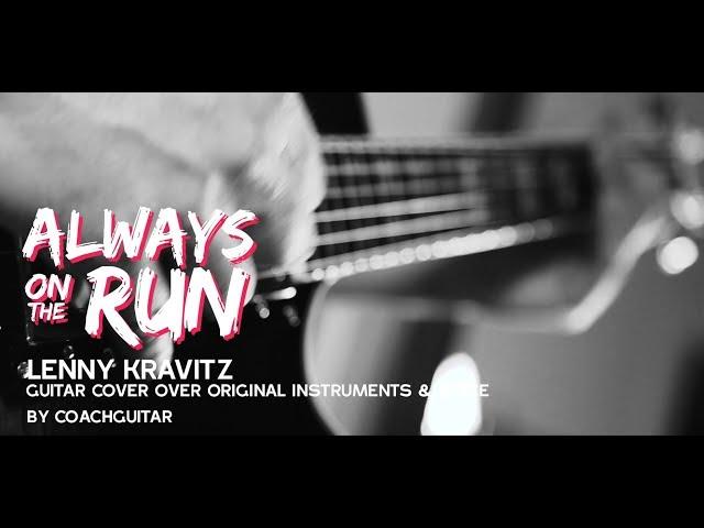 Always On The Run (Lenny Kravitz) - Guitar Cover by CoachGuitar Team