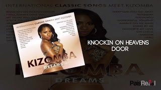 Kizomba Singers - Knockin On Heavens Door