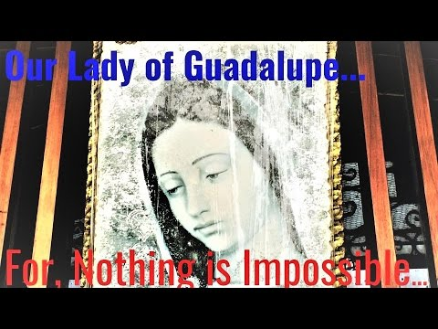Unfailing Novena prayer to Our Lady of Guadalupe - Protection, Healing, Assurance, Hope, Faith