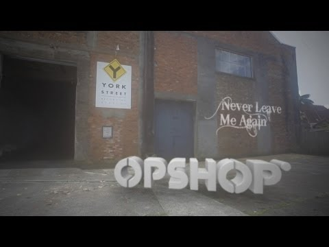 Opshop Never Leave Me Again (OFFICIAL MUSIC VIDEO)