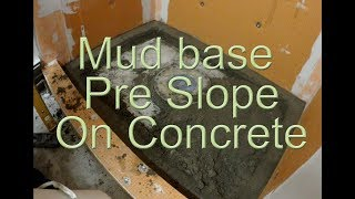 How to install a Mortar Shower Pan on concrete. Pre slope/ Pre pitch
