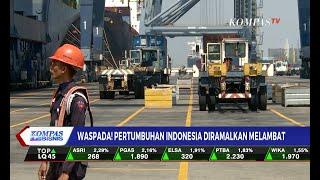 Waspada! Pertumbuhan Ekonomi Indonesia Diramalkan Melambat