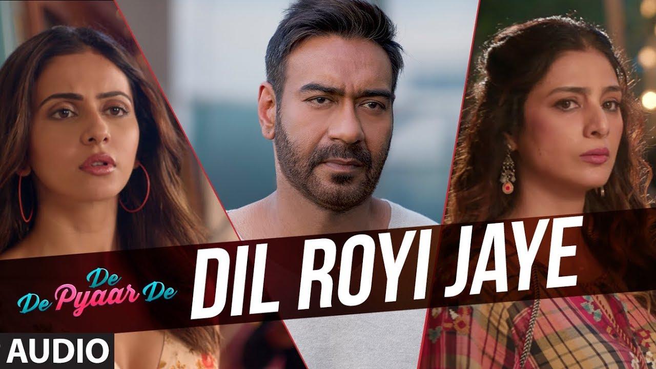 Full Audio: Dil Royi Jaye | De De Pyaar De I Ajay Devgn, Tabu,Rakul Preet lArijit Singh,Rochak Kohli Watch Online & Download Free