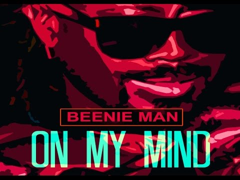 Beenie Man - On My Mind - November 2015