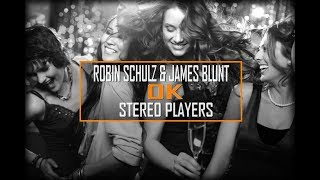 Robin Schulz - OK (Stereo Players Bootleg) feat. James Blunt