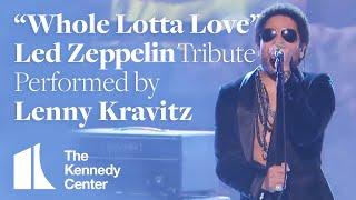 Whole Lotta Love (Led Zeppelin Tribute) - Lenny Kravitz - 2012 Kennedy Center Honors