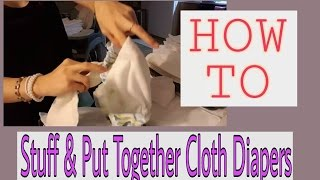 How to Stuff & Put Together Cloth Diapers