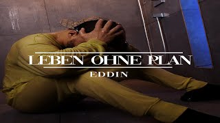 Eddin ► Leben ohne Plan ◄ (prod by Santo) (Official Video)
