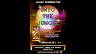 INTO THE JUNGLE, presented by ALAS Academy Performing Arts and Music Academy 2020 Online Showcase