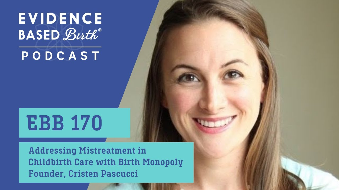 Addressing Mistreatment and Unsafe Childbirth Care with Birth Monopoly Founder, Cristen Pascucci