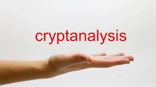 How to Pronounce cryptanalysis - American English