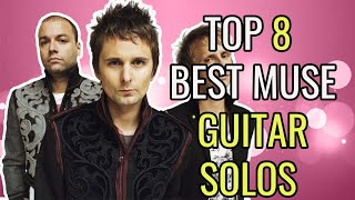 Top 8 Muse guitar solos