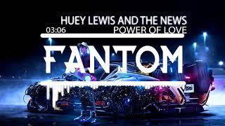 Huey Lewis and the News - Power of Love Huey Lewis and the News - Power of Love (FanTom Bootleg) Follow FanTom SUBSCRIBE: ...