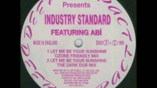 Industry Standard - Let Me Be Your Sunshine (Ozone Friendly Mix)