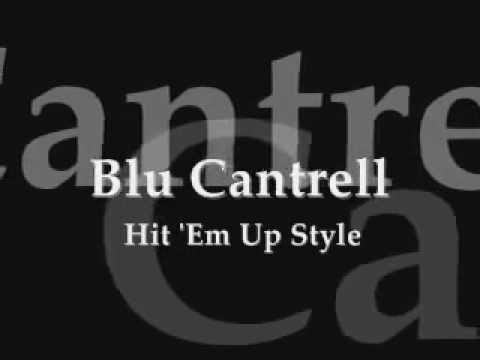 Cantrell Bleu   Hit 'em Up In Style