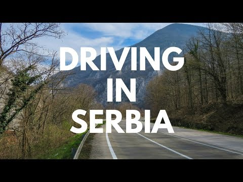 Driving in Serbia: Golubac to Belgrade on State Road 34