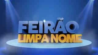 ÚLTIMA SEMANA - Feirão Limpa Nome Serasa