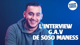 L'interview G.A.V de Soso Maness