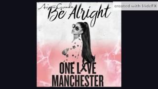 Ariana Grande - Intro | Be Alright - One Love Manchester Version [Info In Description]