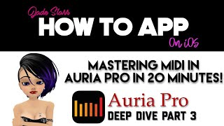 Mastering Midi in Auria Pro on iOS Part 3 + AURIA PRO GIVEAWAY - How To App on iOS! - EP 54