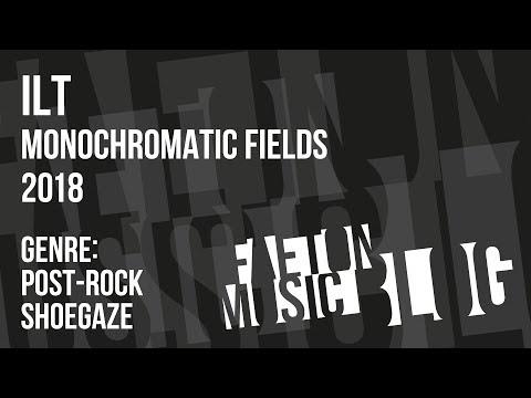 ilt - Monochromatic Fields (2018) [Faeton Music Blog]