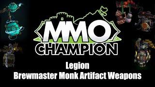 Legion Beta - Brewmaster Monk Artifact Weapons