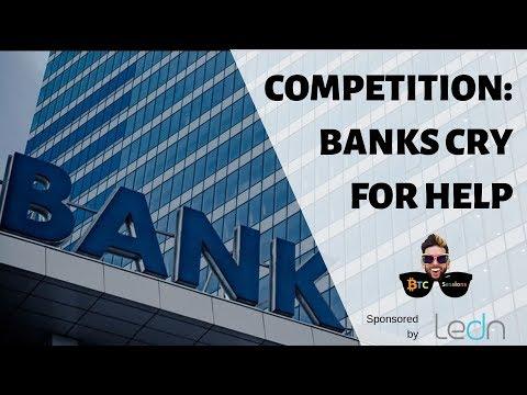 Competition Making Banks Panic | Blockchain Execs Bail | Bitcoin-Only Trezor
