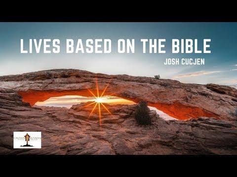Lives Based On the Bible | Crossroads Kauai | Josh Cucjen
