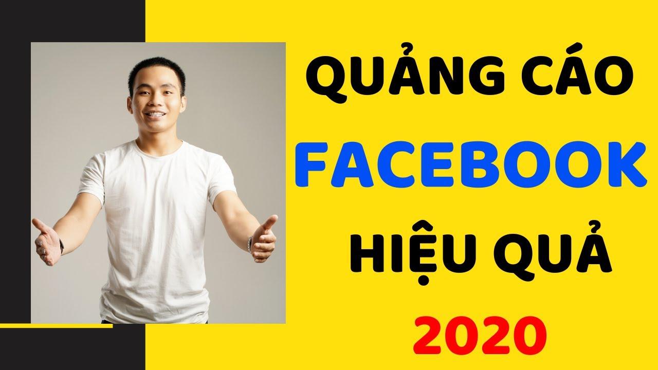 Hướng Dẫn Chạy Quảng Cáo Facebook Hiệu Quả 2020 | Quảng Cáo Lưu Lượng Truy Cập