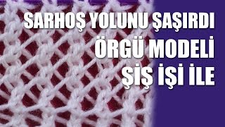 SARHOŞ YOLUNU ŞAŞIRDI Örgü Modeli  Knitting Stitch Patterns Tutorials - Knitting Stitch How to