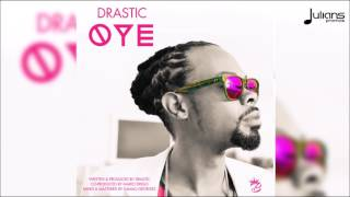 Drastic - Oye 2017 Release Antigua