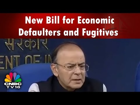WHAT's HOT | New Bill for Economic Defaulters and Fugitives | CNBC TV18