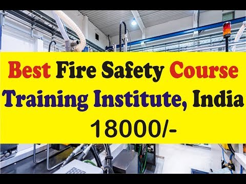 Industrial Fire And Safety Course Training Institute In India