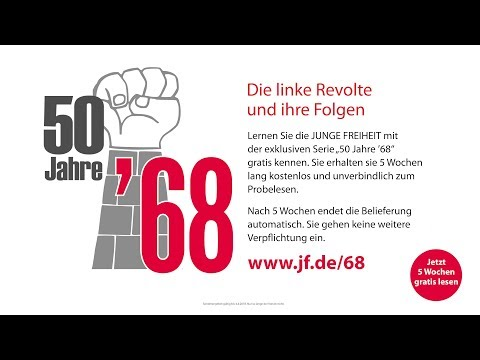 50 Jahre '68er-Revolte - Die Serie in der JF