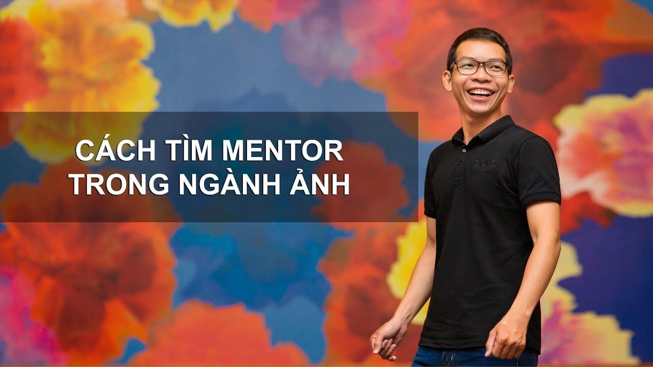 Cách tìm mentor trong ngành ảnh | Học viện nhiếp ảnh Bold Academy