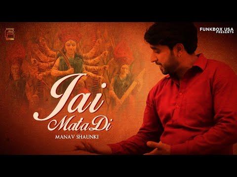 Jai Mata Di | Manav Shaunki | Funkbox Entertainment USA | Official Music Video