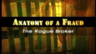 """Anatomy of a Fraud: The Rogue Broker"" 3 minute Trailer"