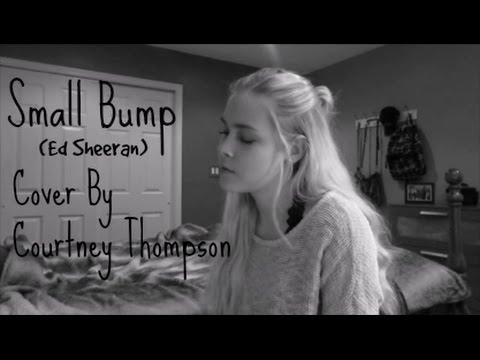 Small Bump - Ed Sheeran | Courtney Thompson