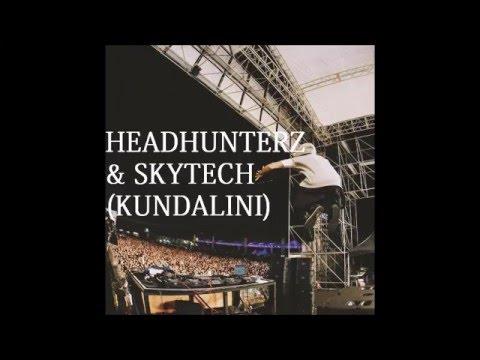 Headhunterz & Skytech (Kundalini)
