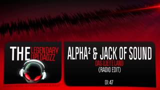 Alpha² & Jack Of Sound - Das Weite Land (Radio Edit) [HQ + HD]