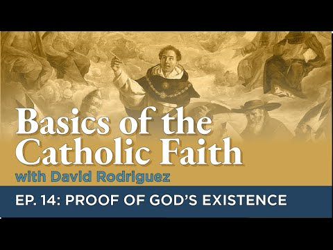 Basics of the Catholic Faith - Episode 14: Proof of God's Existence