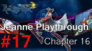 Bayonetta 2 - Jeanne Playthrough Part 17(FINAL) Chapter 16 *3rd Climax*