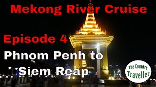 What to expect on a Mekong River Cruise - Phnom Penh to Siem Reap - Episode 4