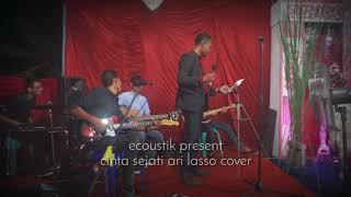 Cinta sejati ari lasso - cover by ecoustik