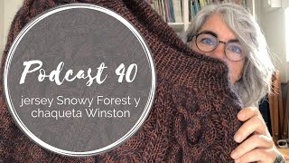 Podcast 40 – jersey Snowy Forest y chaqueta Winston