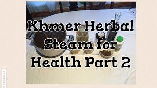 Chpung- Khmer Herbal Steam for Health Part 2